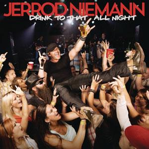 Drink to That All Night single by Jerrod Niemann