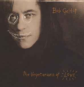 <i>The Vegetarians of Love</i> 1990 studio album by Bob Geldof