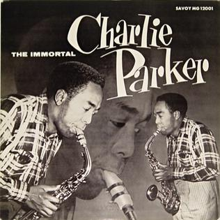 <i>The Immortal Charlie Parker</i> 1956 studio album by Charlie Parker