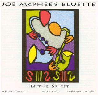 <i>In the Spirit</i> (Joe McPhee album) 1999 studio album by Joe McPhee Bluette
