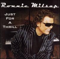 <i>Just for a Thrill</i> 2004 studio album by Ronnie Milsap