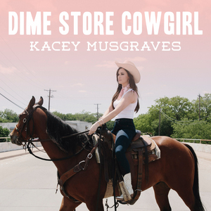 Dime Store Cowgirl 2015 single by Kacey Musgraves