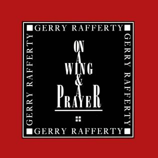 <i>On a Wing and a Prayer</i> 1992 studio album by Gerry Rafferty