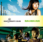 Titelbild des Gesangs Run Run Run von High and Mighty Color