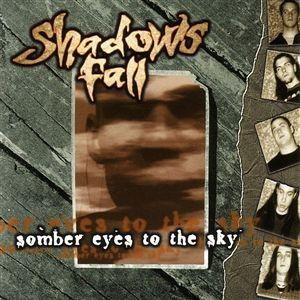 <i>Somber Eyes to the Sky</i> 1997 studio album by Shadows Fall