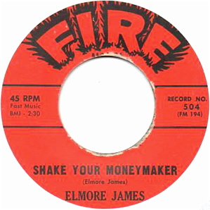Shake Your Moneymaker (song) Song first recorded by Elmore James in 1961