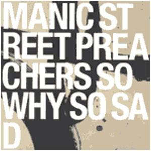 Titelbild des Gesangs So Why So Sad von Manic Street Preachers
