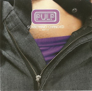Something Changed 1996 single by Pulp