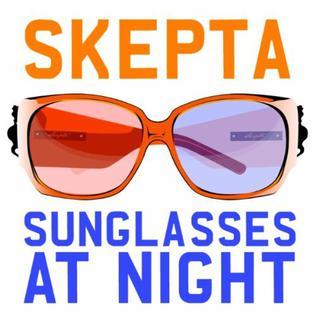 sunglasses at night  Sunglasses at Night (Skepta song) - Wikipedia