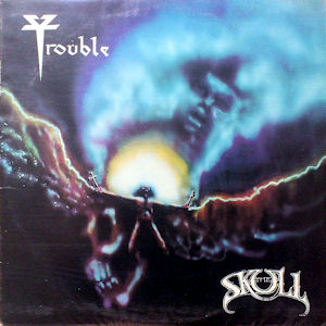 <i>The Skull</i> (album) 1985 studio album by Trouble