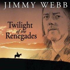 <i>Twilight of the Renegades</i> 2005 studio album by Jimmy Webb