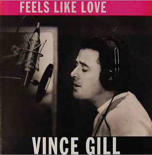 Feels Like Love (Vince Gill song) 2000 single by Vince Gill