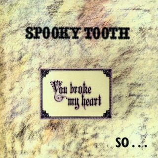 <i>You Broke My Heart So I Busted Your Jaw</i> 1973 studio album by Spooky Tooth