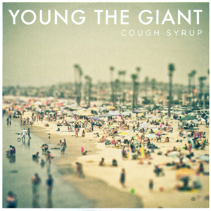 Young The Giant - Cough Syrup 急支糖浆