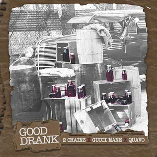 Good Drank 2017 single by 2 Chainz featuring Quavo and Gucci Mane
