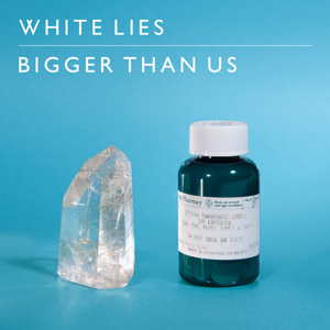 Bigger than Us (White Lies song)