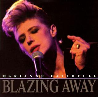 <i>Blazing Away</i> 1990 live album by Marianne Faithfull