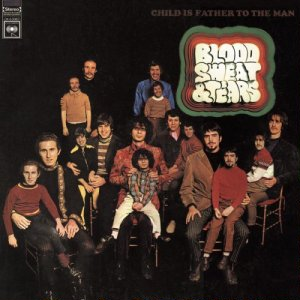<i>Child Is Father to the Man</i> Album by Blood, Sweat & Tears