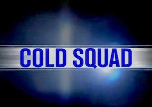 <i>Cold Squad</i>