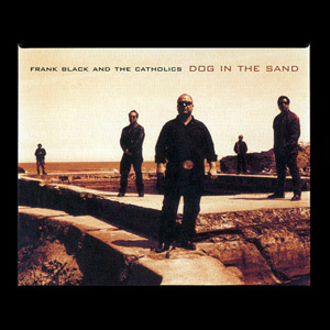 Frank Black - Dog In The Sand