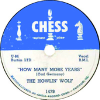 How Many More Years song performed by Howlin Wolf