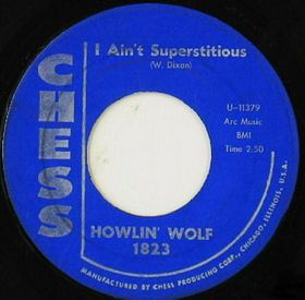 I Aint Superstitious 1962 song performed by Howlin Wolf