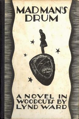 "A book cover with a black-and-white illustration of a man standing atop an African drum with the image of a face on it.  The title at the top reads ""Madman's Drum"", and at the bottom reads ""A novel in woodcuts by Lynd Ward""."