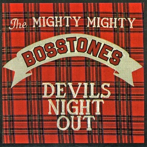 <i>Devils Night Out</i> 1989 studio album by The Mighty Mighty Bosstones