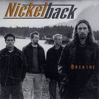Breathe (Nickelback song) song by Nickelback