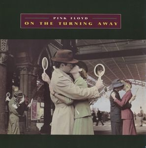 On the Turning Away 1987 single by Pink Floyd