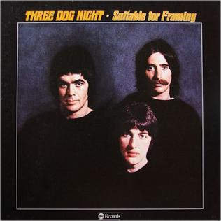<i>Suitable for Framing</i> 1969 studio album by Three Dog Night