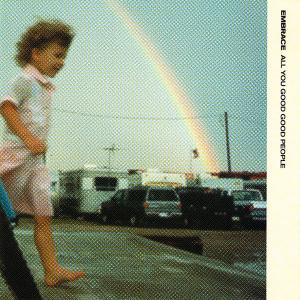 Imagem da capa da música All You Good Good People de Embrace