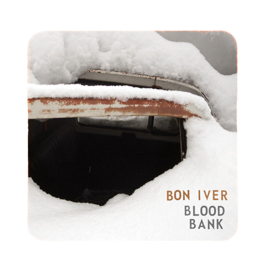 <i>Blood Bank</i> (EP) 2009 EP by Bon Iver