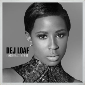 Dej Loaf - ...And See That's the Thing.png