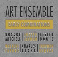 <i>Early Combinations</i> 2012 studio album by Art Ensemble