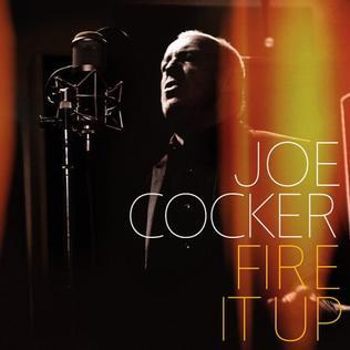 <i>Fire It Up</i> (Joe Cocker album) 2012 studio album by Joe Cocker