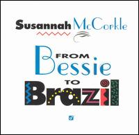 <i>From Bessie to Brazil</i> 1993 studio album by Susannah McCorkle