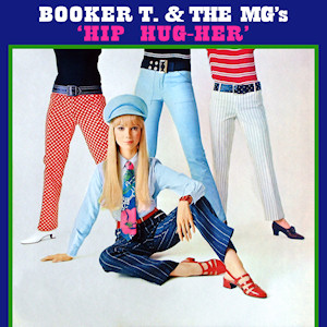 <i>Hip Hug-Her</i> 1967 studio album by Booker T. & the M.G.s