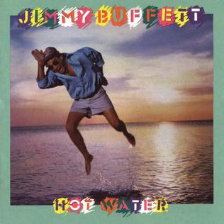 <i>Hot Water</i> (album) 1988 studio album by Jimmy Buffett