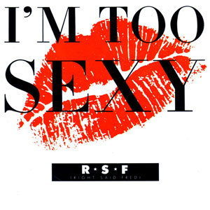 Right Said Fred — I'm Too Sexy (studio acapella)