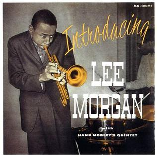 <i>Introducing Lee Morgan</i> 1956 studio album by Lee Morgan With Hank Mobleys Quintet