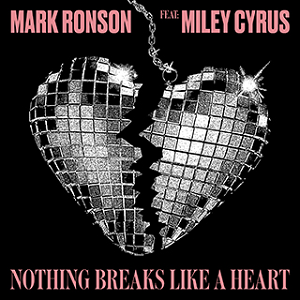 Nothing Breaks Like a Heart 2018 single by Mark Ronson featuring Miley Cyrus