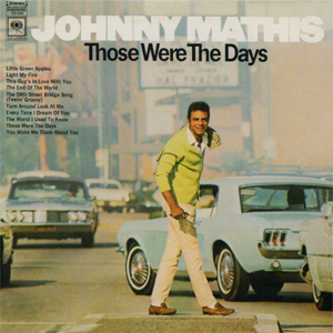 <i>Those Were the Days</i> (Johnny Mathis album) 1968 studio album by Johnny Mathis