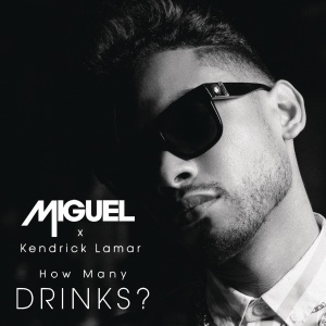 Miguel Ft Kendrick Lamar How Many Drinks Download