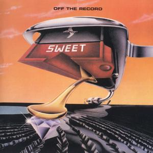 <i>Off the Record</i> (Sweet album) 1977 studio album by Sweet