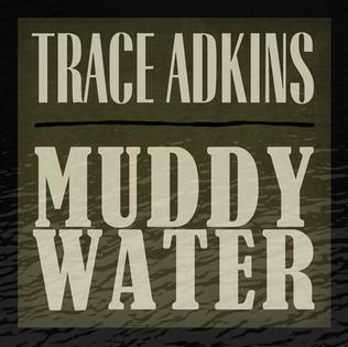 Muddy Water (Trace Adkins song) single by Trace Adkins