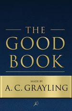 <i>The Good Book</i> (book) book by A. C. Grayling