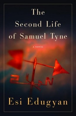 <i>The Second Life of Samuel Tyne</i> book by Esi Edugyan