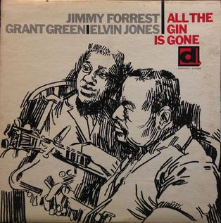 <i>All the Gin Is Gone</i> 1965 studio album by Jimmy Forrest