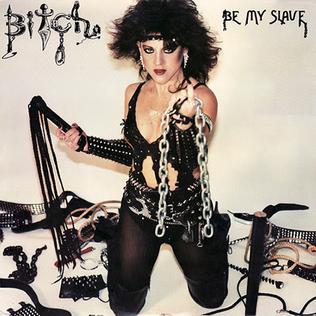 <i>Be My Slave</i> 1983 studio album by Bitch